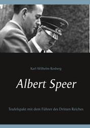 Albert Speer - Teufelspakt mit dem Führer des Dritten Reiches