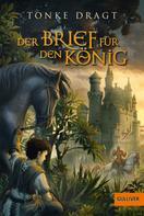 Tonke Dragt: Der Brief für den König