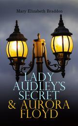 Lady Audley's Secret & Aurora Floyd - Victorian Mystery Novels