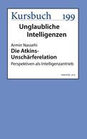 Armin Nassehi: Die Atkins-Unschärferelation