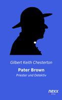 Gilbert Keith Chesterton: Pater Brown - Priester und Detektiv