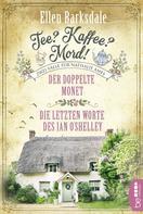 Ellen Barksdale: Tee? Kaffee? Mord! Der doppelte Monet / Die letzten Worte des Ian O'Shelley ★★★★★