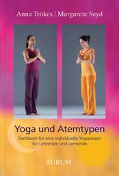 Yoga und Atemtypen - Fachbuch für eine individuelle Yogapraxis für Lehrende und Lernende