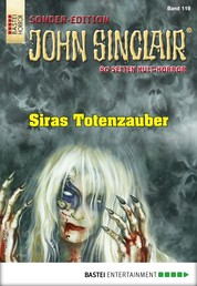 John Sinclair Sonder-Edition 119 - Horror-Serie - Siras Totenzauber