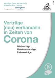Verträge (neu) verhandeln in Zeiten von Corona - Mietverträge, Darlehensverträge, Lieferverträge