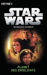 Star Wars™: Planet des Zwielichts - Roman