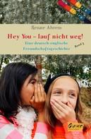Renate Ahrens: Hey You - Lauf nicht weg!