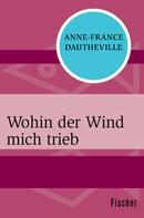 Anne-France Dautheville: Wohin der Wind mich trieb