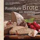 Gerhard Kellner: Rustikale Brote aus deutschen Landen ★★★