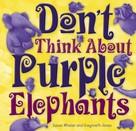 Susan Whelan: Don't Think About Purple Elephants
