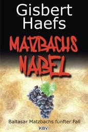 Matzbachs Nabel - Baltasar Matzbachs fünfter Fall