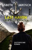 Lisbeth Jarosch: Last Haven – Über alle Grenzen ★★★★