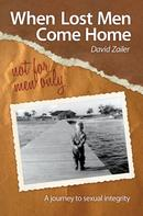 David Zailer: When Lost Men Come Home - Not for Men Only