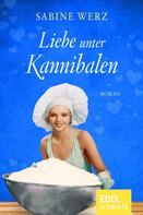 Sabine Werz: Liebe unter Kannibalen ★★