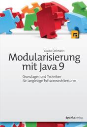 Modularisierung mit Java 9 - Grundlagen und Techniken für langlebige Softwarearchitekturen