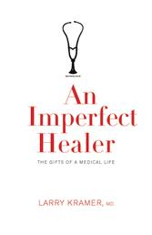 An Imperfect Healer - The Gifts of a Medical Life