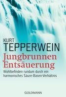 Kurt Tepperwein: Jungbrunnen Entsäuerung ★★★★