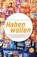 Wolfgang Ullrich: Habenwollen ★★★