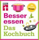 Astrid Büscher: Besser essen - Das Kochbuch