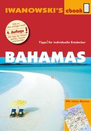 Bahamas - Reiseführer von Iwanowski - Individualreiseführer mit vielen Karten und Karten-Download