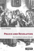 Eva von Redecker: Praxis und Revolution