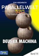 Eva Hochrath: Parallelwelt 520 - Band 14 - Deus Ex Machina ★★★★