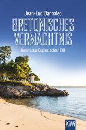 Bretonisches Vermächtnis - Kommissar Dupins achter Fall