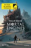 Philip Reeve: Mortal Engines - Die verlorene Stadt ★★★★★