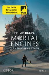 Mortal Engines - Die verlorene Stadt - Roman