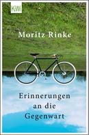Moritz Rinke: Erinnerungen an die Gegenwart ★★★