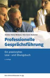 Professionelle Gesprächsführung - Ein praxisnahes Lese- und Übungsbuch