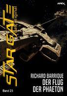Richard Barrique: STAR GATE - DAS ORIGINAL, Band 23: DER FLUG DER PHAETON