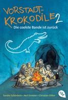 Sandra Schönbein: Vorstadtkrokodile 2 – Die coolste Bande ist zurück ★★★★★