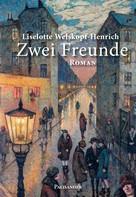 Liselotte Welskopf-Henrich: Zwei Freunde