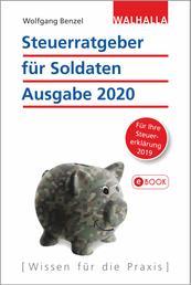 Steuerratgeber für Soldaten - Ausgabe 2020 - Für Ihre Steuererklärung 2019; Walhalla Rechtshilfen