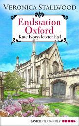 Endstation Oxford - Kate Ivorys letzter Fall