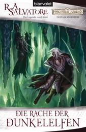 Die Rache der Dunkelelfen - Die Legende von Drizzt