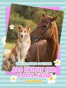 Ursula Isbel-Dotzler: Als Fanny ihr Pony fand ★★★★
