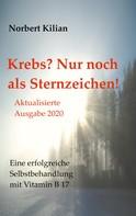 Norbert Kilian: Krebs? Nur noch als Sternzeichen! ★★★★