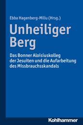 Unheiliger Berg - Das Bonner Aloisiuskolleg der Jesuiten und die Aufarbeitung des Missbrauchsskandals