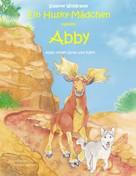 Susanne Wolfgramm: Ein Husky-Mädchen namens Abby ★★★★★
