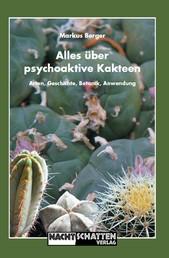 Alles über psychoaktive Kakteen - Arten, Geschichte, Botanik, Anwendung