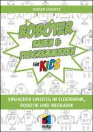 Florian Schäffer: Roboter bauen und programmieren für Kids