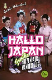 Hallo Japan - Famile Hutzenlaub wandert aus