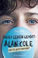 Eric Bell: Dieses Leben gehört: Alan Cole – bitte nicht knicken ★★★★