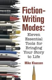 Fiction-Writing Modes - Eleven Essential Tools for Bringing Your Story to Life