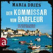 Der Kommissar von Barfleuer - Kommissar Philippe Lagarde - Ein Kriminalroman aus der Normandie, Band 1 (ungekürzt)