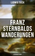Ludwig Tieck: Franz Sternbalds Wanderungen (Historischer Roman)