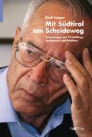 Friedl Volgger: Mit Südtirol am Scheideweg