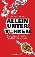 Werner Felten: Allein unter Türken ★★★